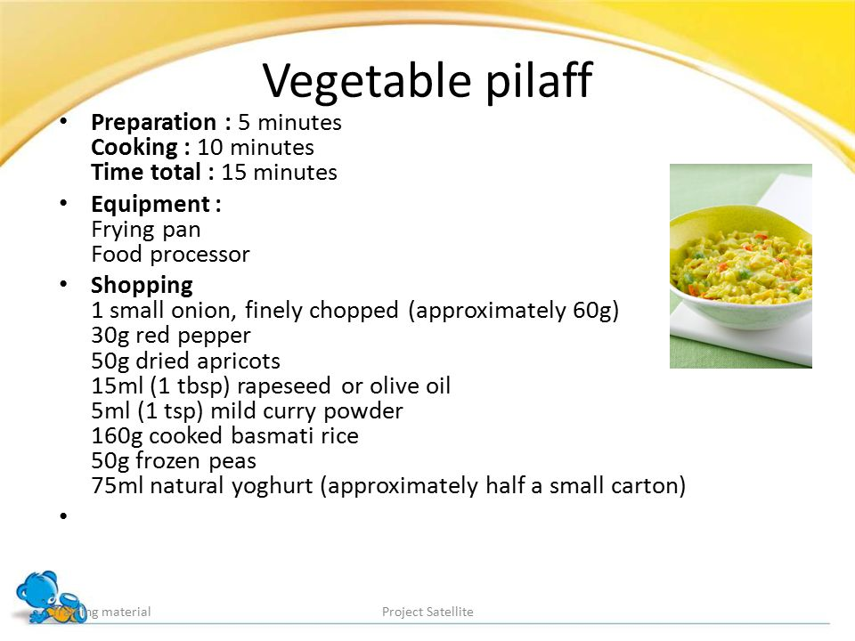 Vegetable pilaff Preparation : 5 minutes Cooking : 10 minutes Time total : 15 minutes. Equipment : Frying pan Food processor.