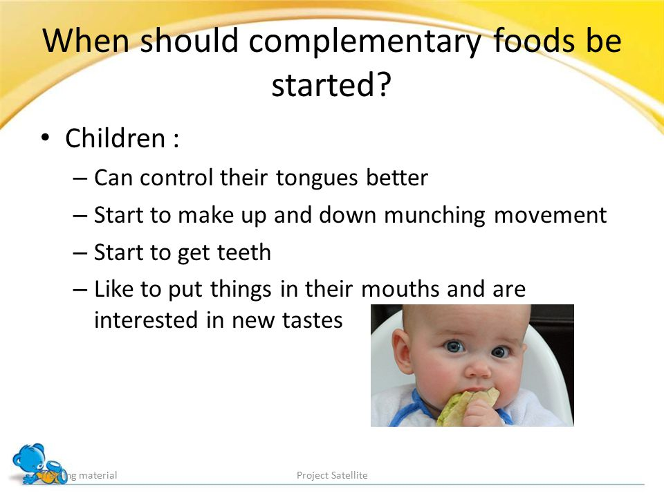 When should complementary foods be started