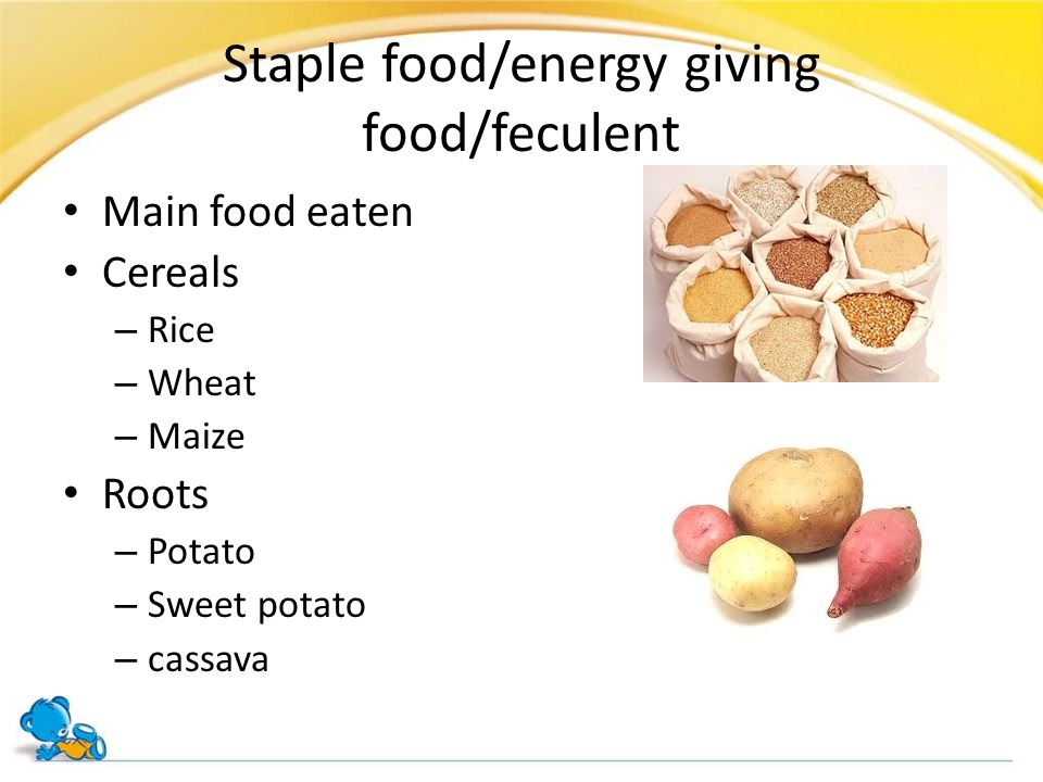 Staple food/energy giving food/feculent