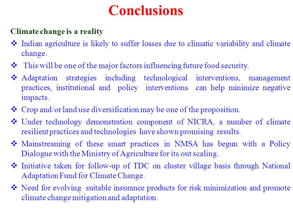 Conclusions Climate change is a reality