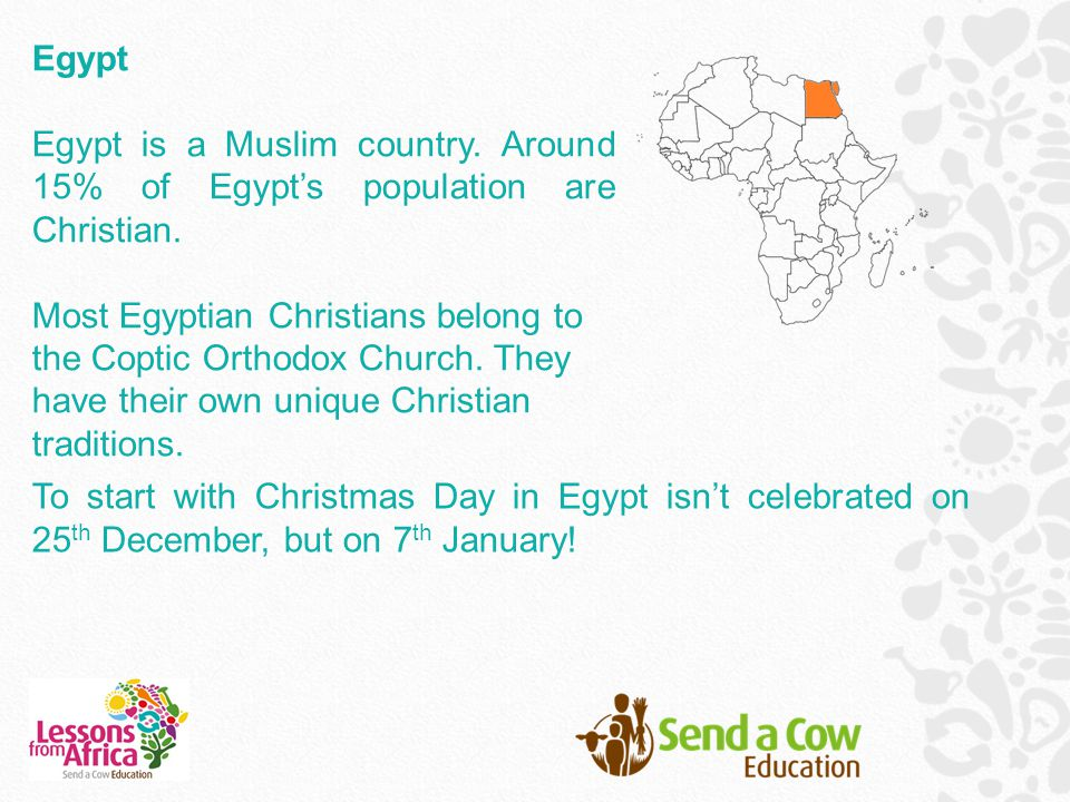 Egypt Egypt is a Muslim country. Around 15% of Egypt's population are Christian.