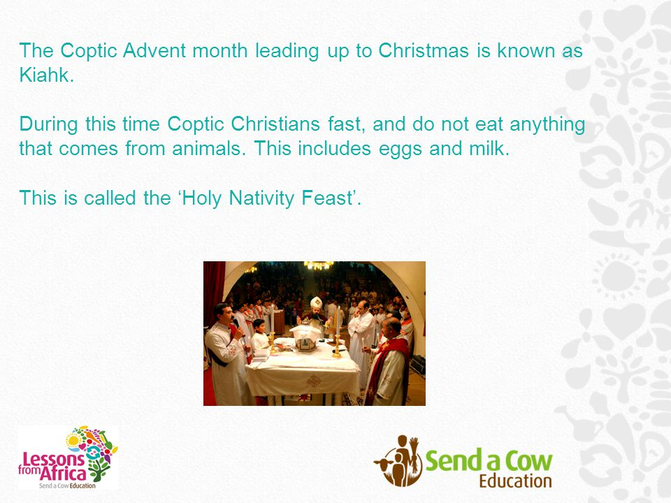 The Coptic Advent month leading up to Christmas is known as Kiahk.