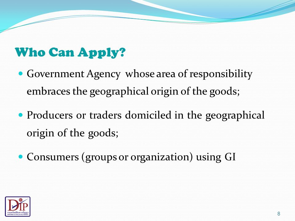 Who Can Apply Government Agency whose area of responsibility embraces the geographical origin of the goods;