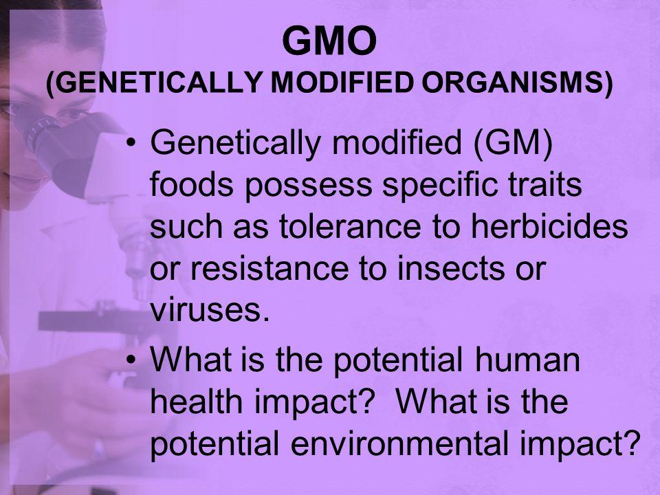 GMO (GENETICALLY MODIFIED ORGANISMS)