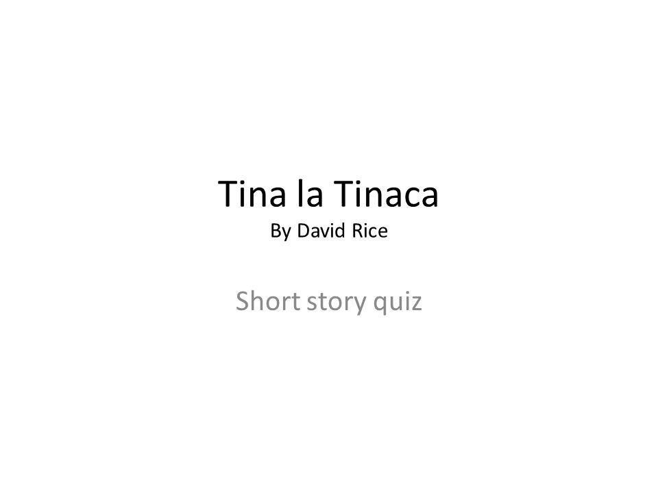 Tina la Tinaca By David Rice