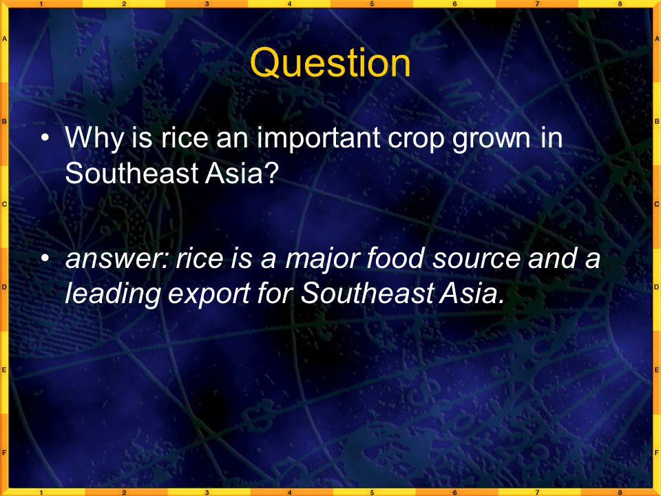 Question Why is rice an important crop grown in Southeast Asia
