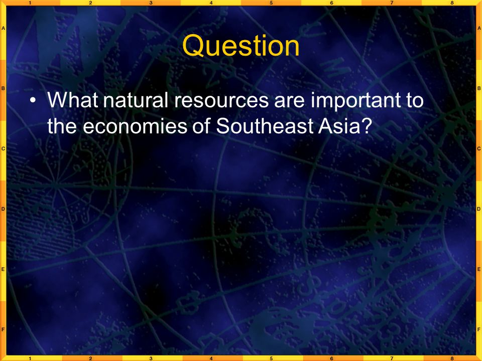 Question What natural resources are important to the economies of Southeast Asia