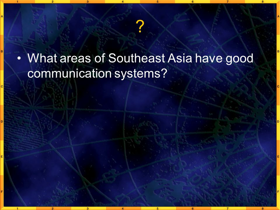What areas of Southeast Asia have good communication systems