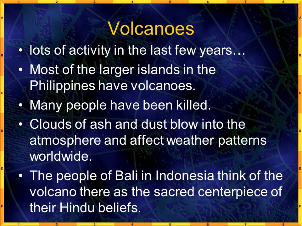 Volcanoes lots of activity in the last few years…