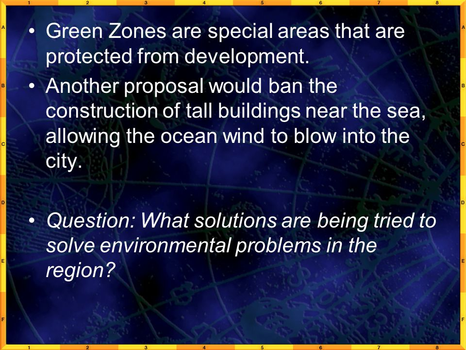 Green Zones are special areas that are protected from development.