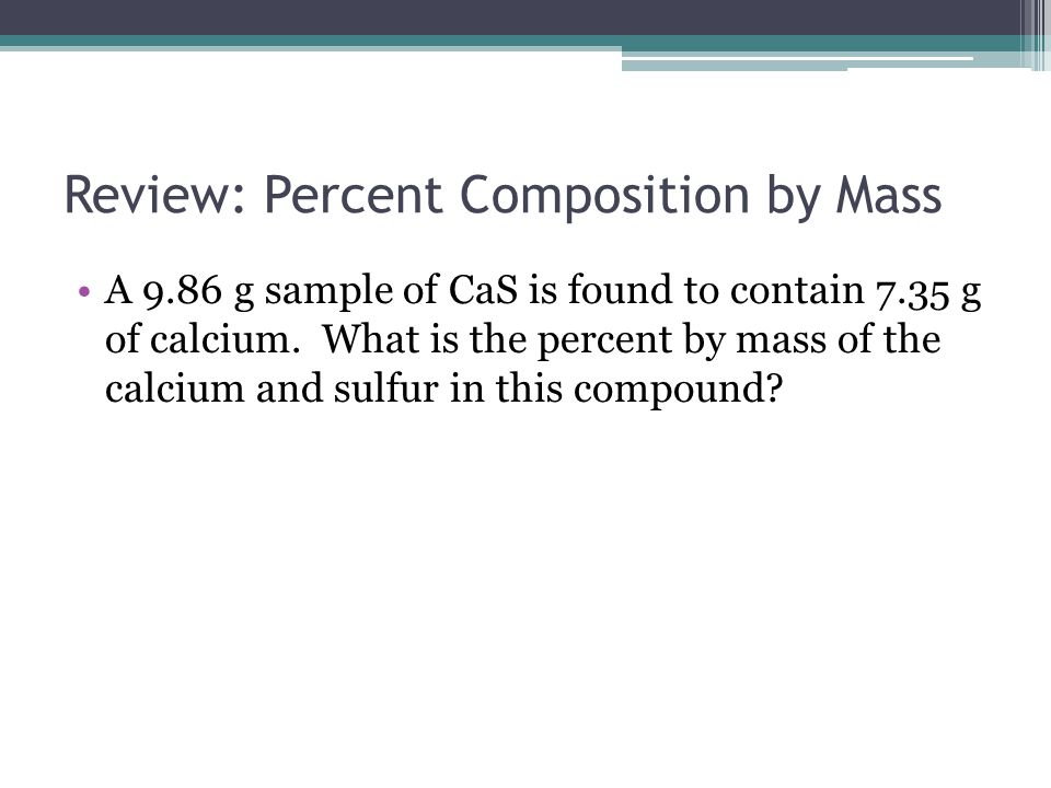 Review: Percent Composition by Mass