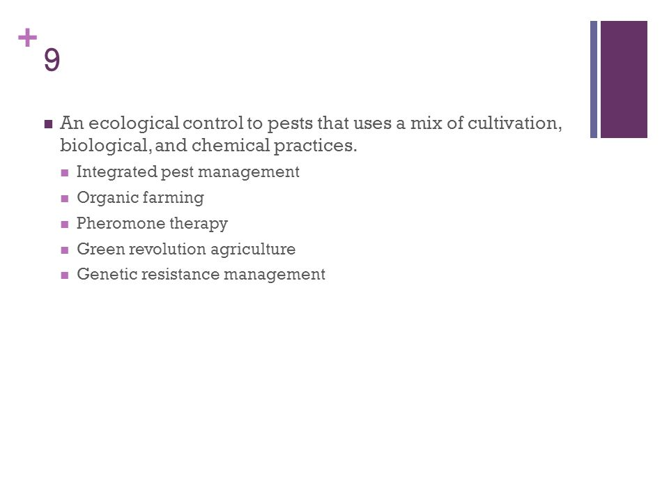 9 An ecological control to pests that uses a mix of cultivation, biological, and chemical practices.