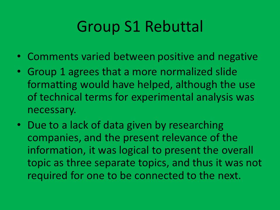 Group S1 Rebuttal Comments varied between positive and negative