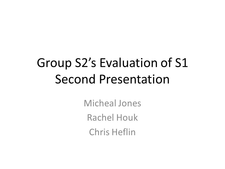 Group S2's Evaluation of S1 Second Presentation