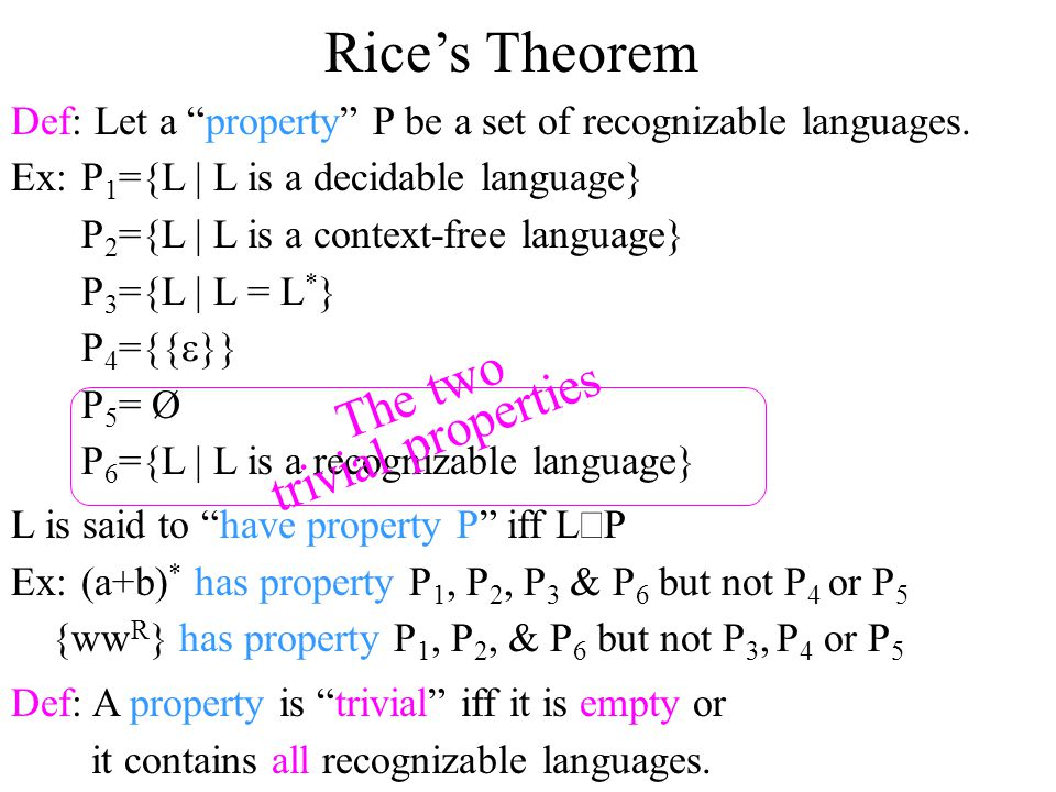Rice's Theorem The two trivial properties