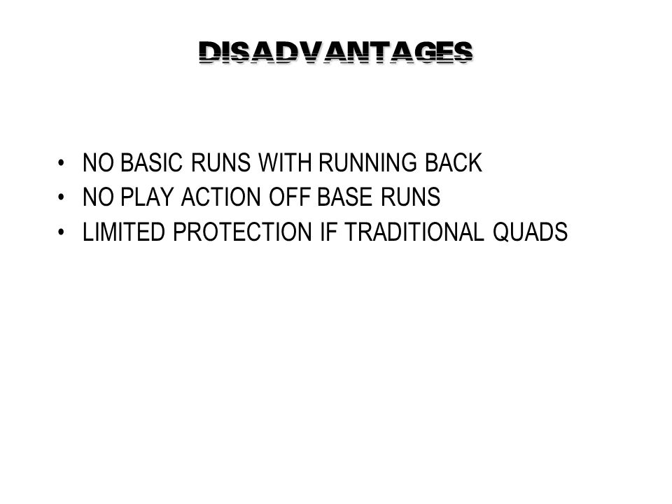 DISADVANTAGES NO BASIC RUNS WITH RUNNING BACK