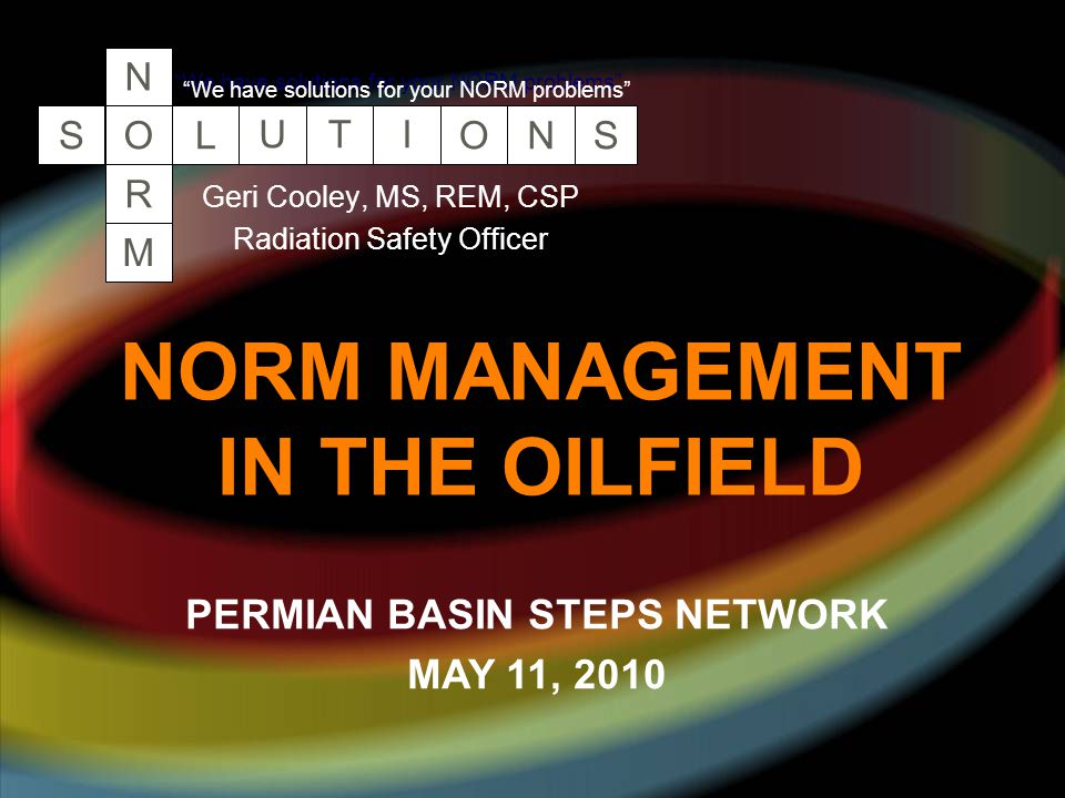 NORM MANAGEMENT IN THE OILFIELD