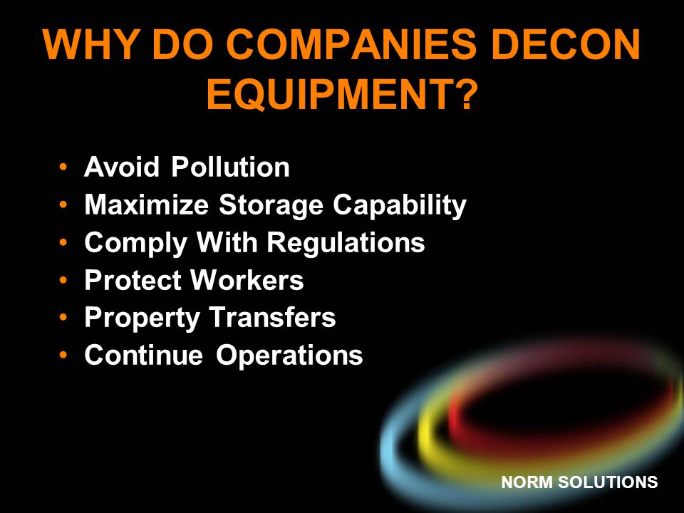 WHY DO COMPANIES DECON EQUIPMENT
