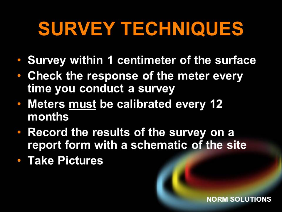 SURVEY TECHNIQUES Survey within 1 centimeter of the surface