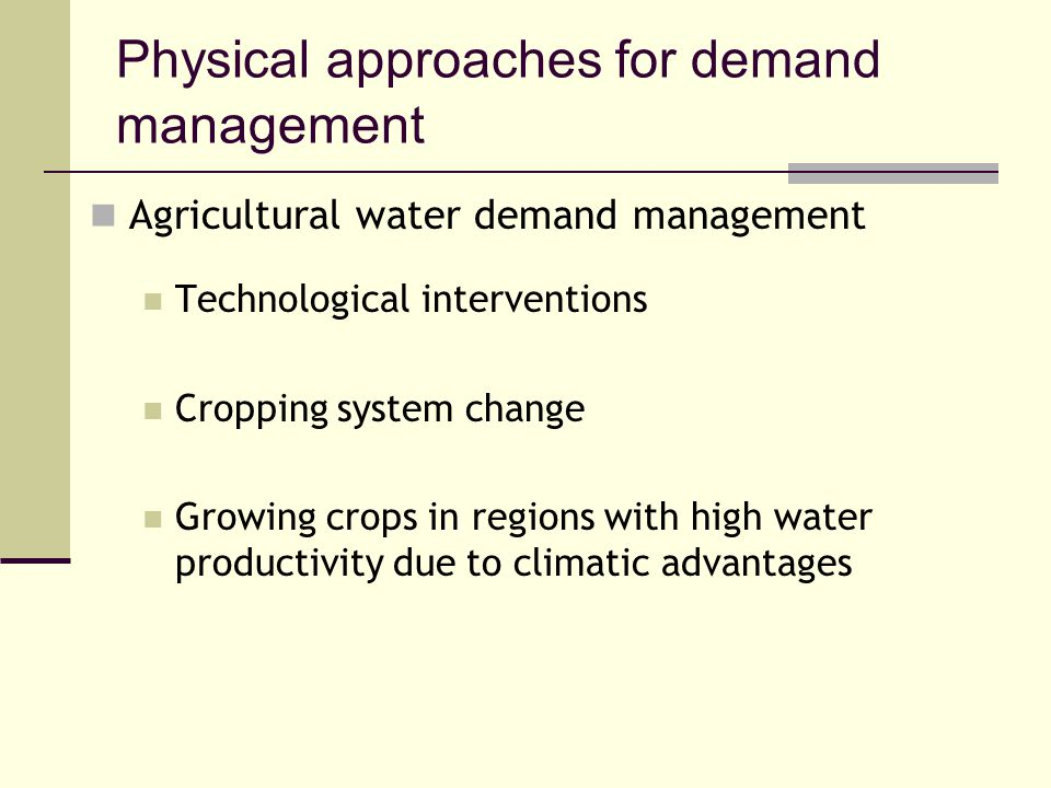 Physical approaches for demand management