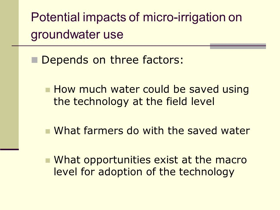 Potential impacts of micro-irrigation on groundwater use