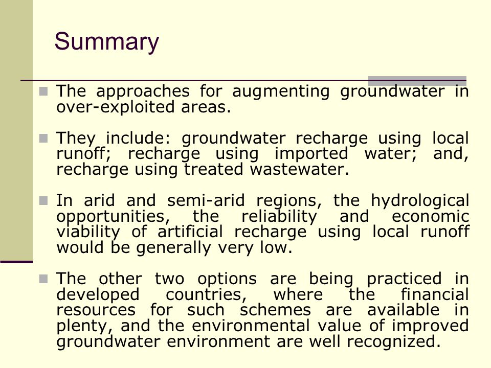 Summary The approaches for augmenting groundwater in over-exploited areas.