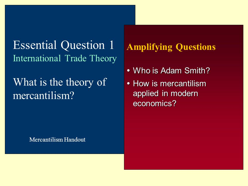 Who is Adam Smith How is mercantilism applied in modern economics