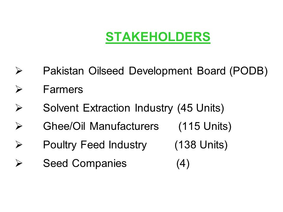 STAKEHOLDERS Pakistan Oilseed Development Board (PODB) Farmers