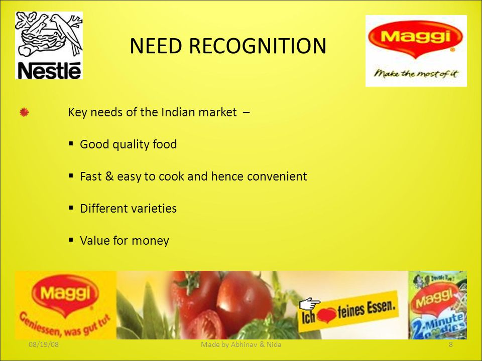 NEED RECOGNITION Key needs of the Indian market – Good quality food