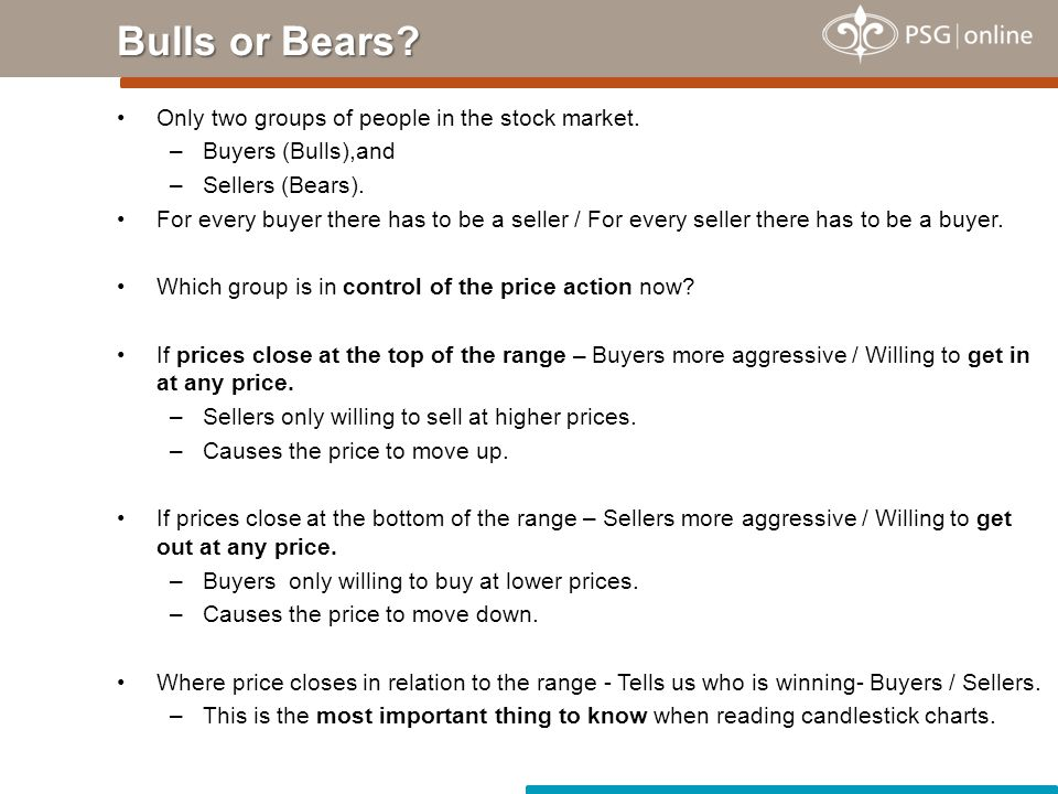 Bulls or Bears Only two groups of people in the stock market.