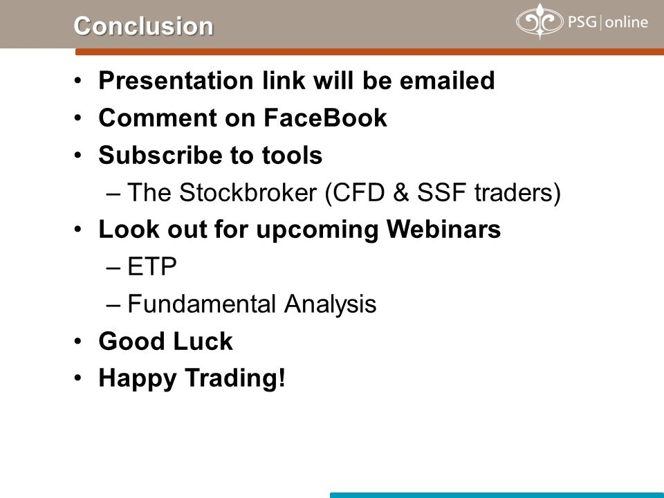 Conclusion Presentation link will be emailed. Comment on FaceBook. Subscribe to tools. The Stockbroker (CFD & SSF traders)