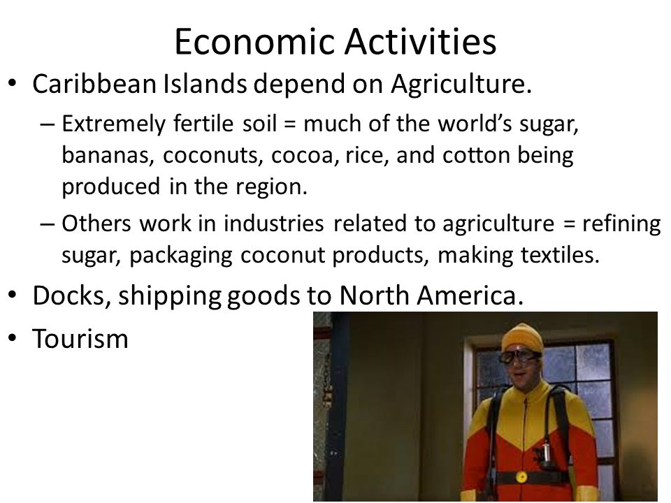 Economic Activities Caribbean Islands depend on Agriculture.