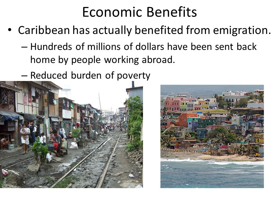 Economic Benefits Caribbean has actually benefited from emigration.