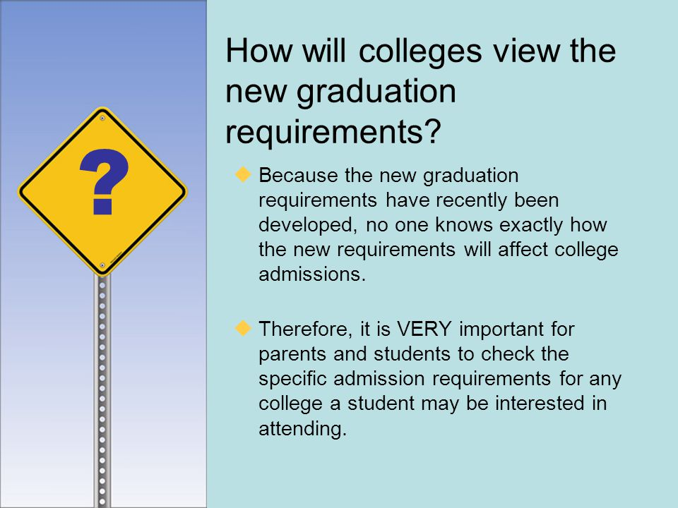 How will colleges view the new graduation requirements