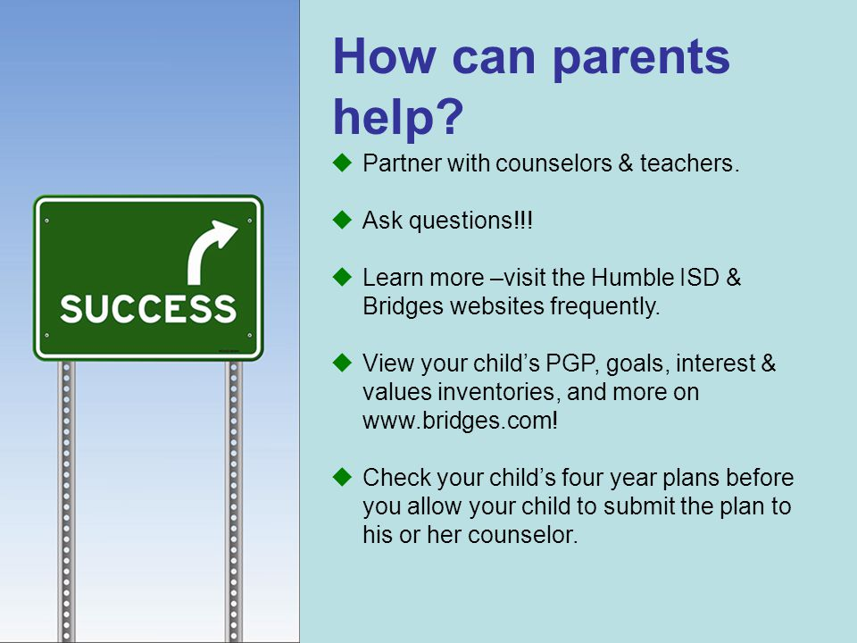 How can parents help Partner with counselors & teachers.