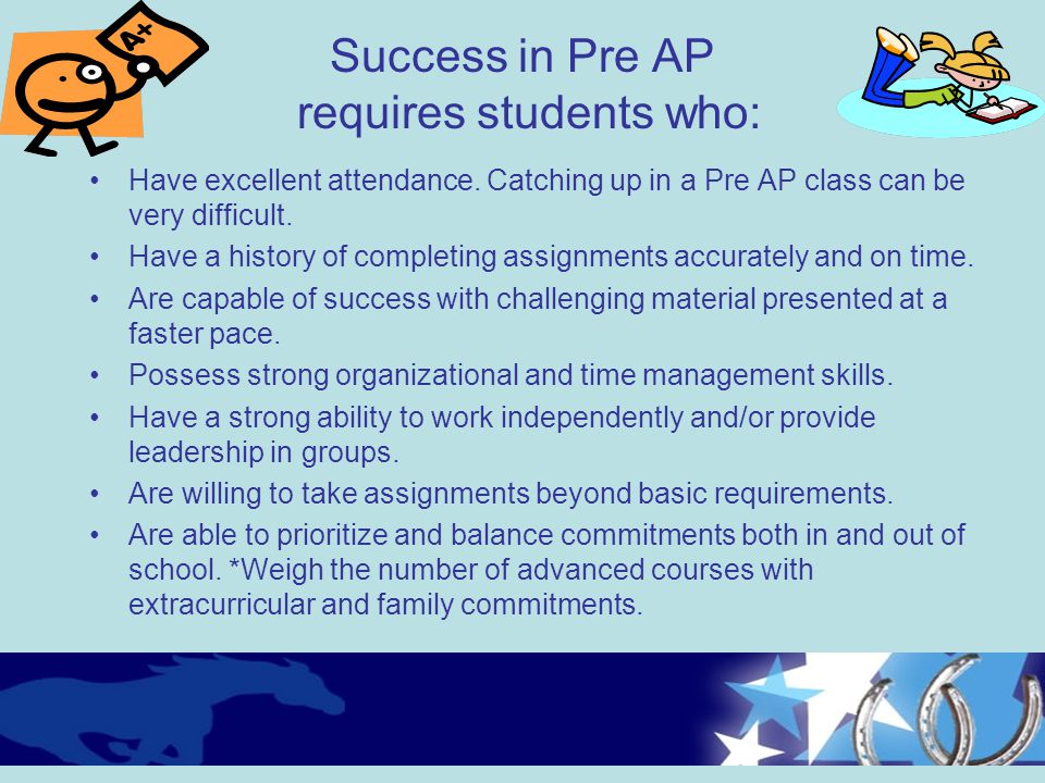 Success in Pre AP requires students who: