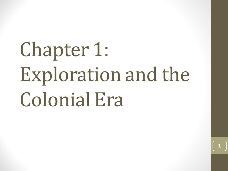 Chapter 1: Exploration and the Colonial Era
