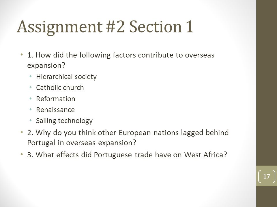 Assignment #2 Section 1 1. How did the following factors contribute to overseas expansion Hierarchical society.