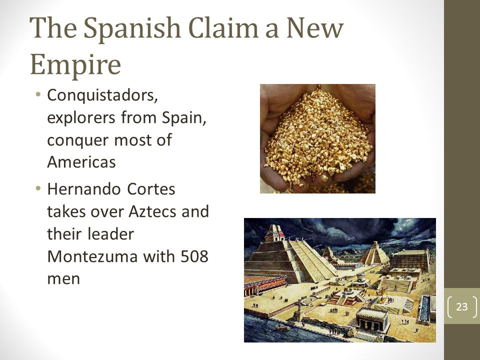 The Spanish Claim a New Empire