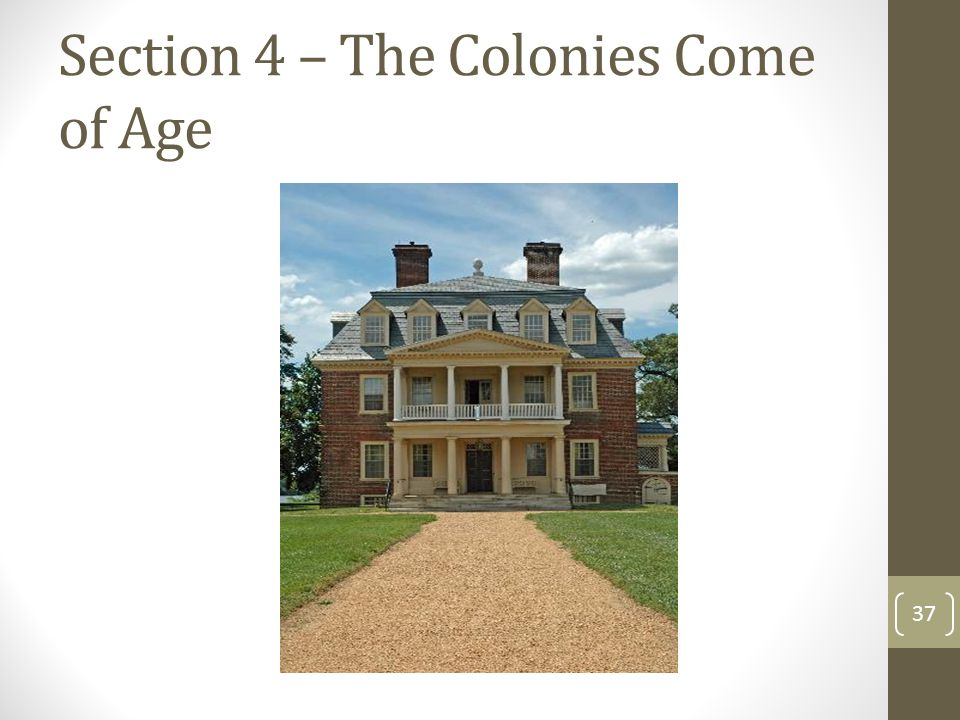 Section 4 – The Colonies Come of Age