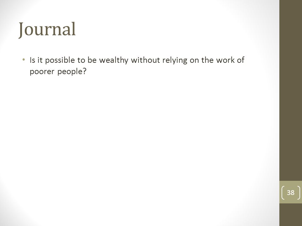 Journal Is it possible to be wealthy without relying on the work of poorer people