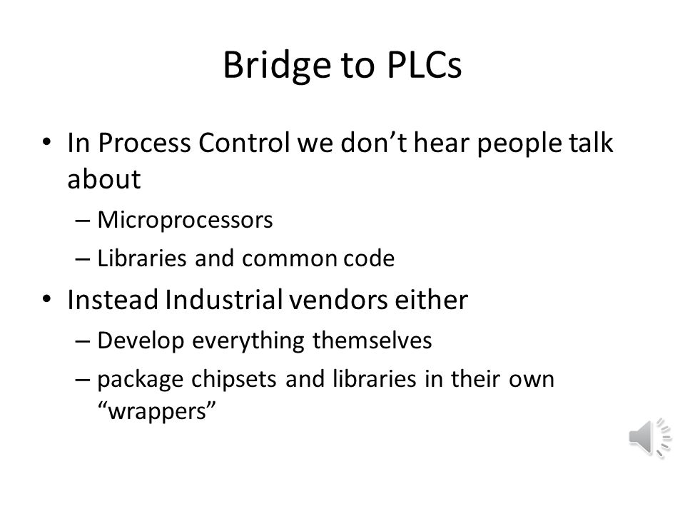 Bridge to PLCs In Process Control we don't hear people talk about