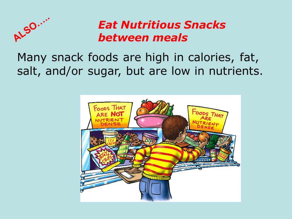 Eat Nutritious Snacks between meals