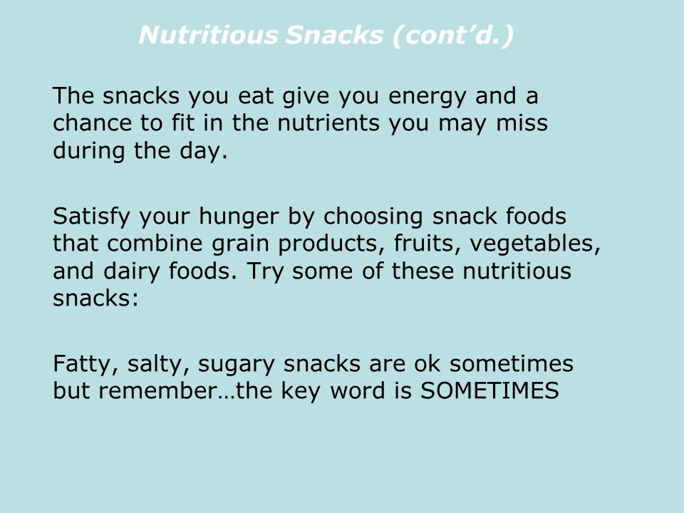 Nutritious Snacks (cont'd.)