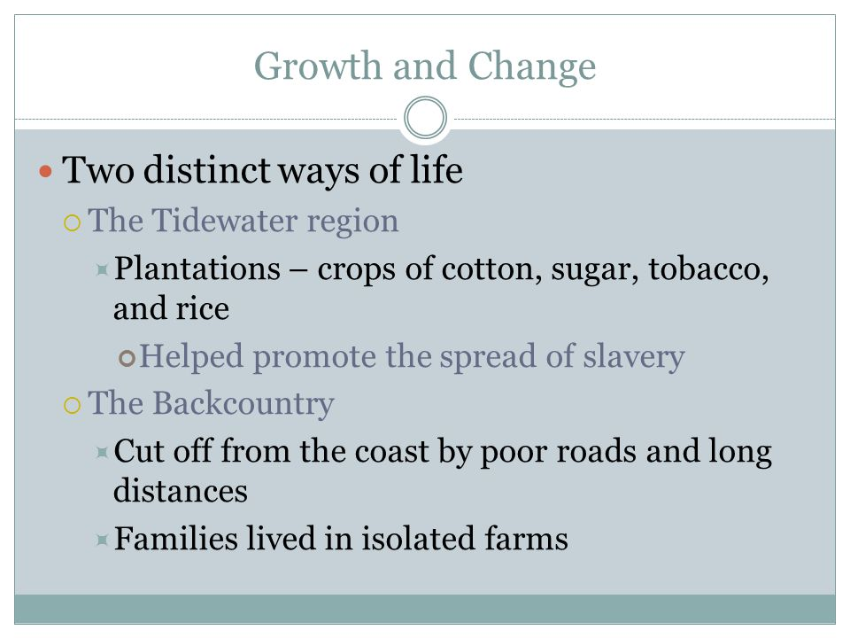 Growth and Change Two distinct ways of life The Tidewater region