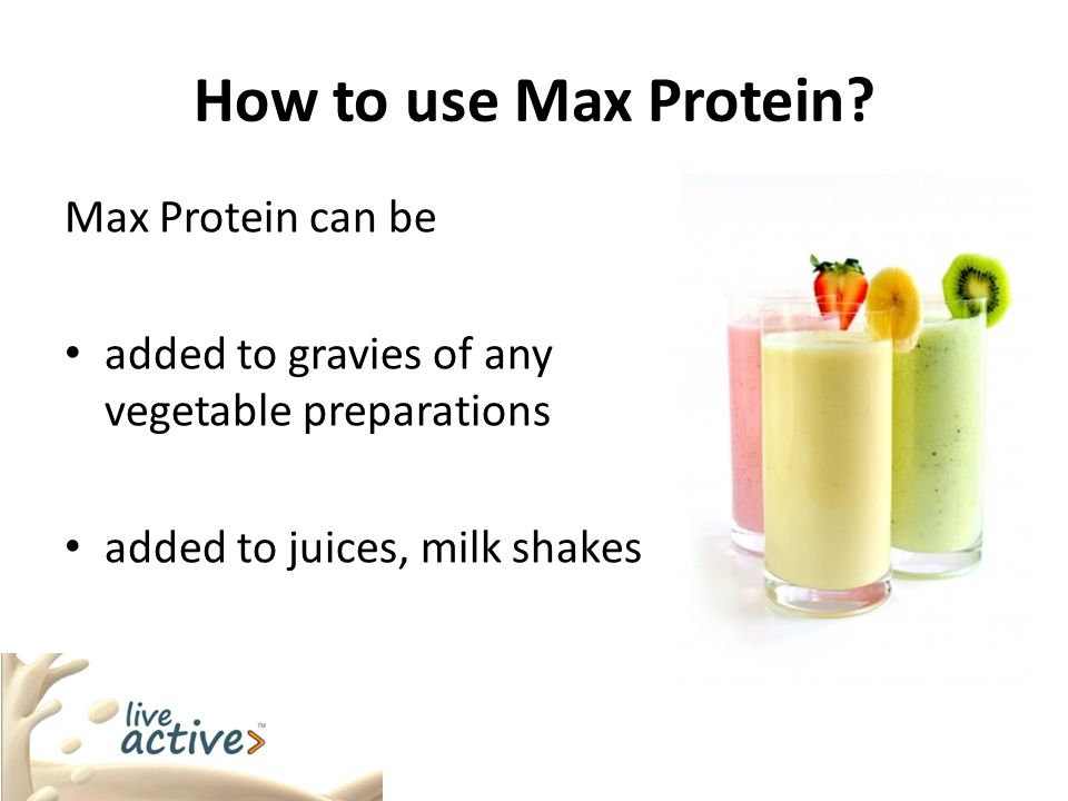 How to use Max Protein Max Protein can be
