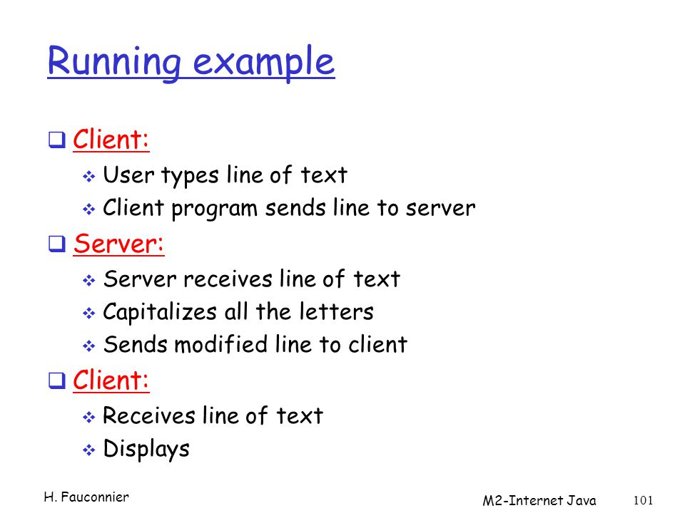 Running example Client: Server: User types line of text