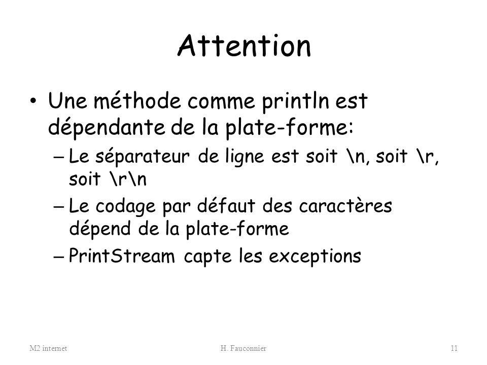 Attention Une méthode comme println est dépendante de la plate-forme: