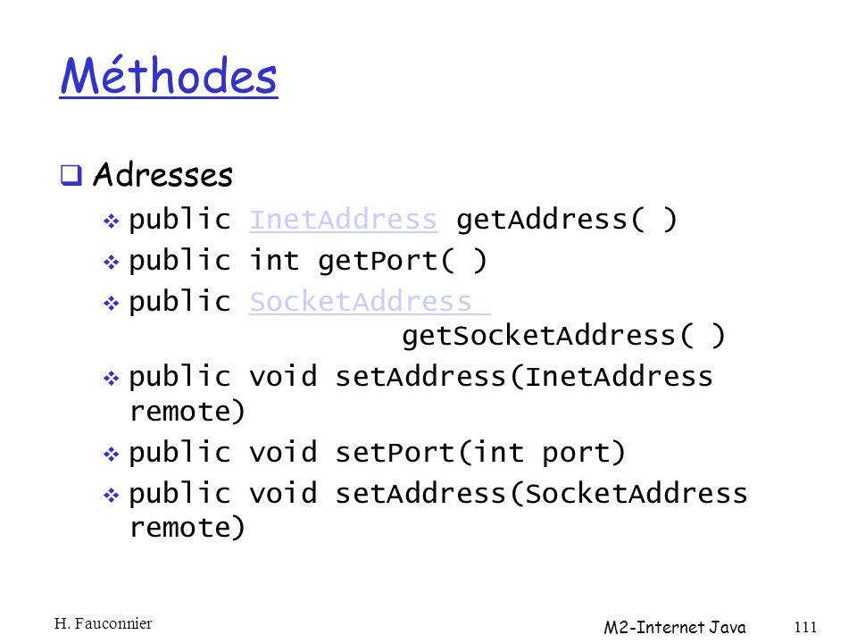 Méthodes Adresses public InetAddress getAddress( )