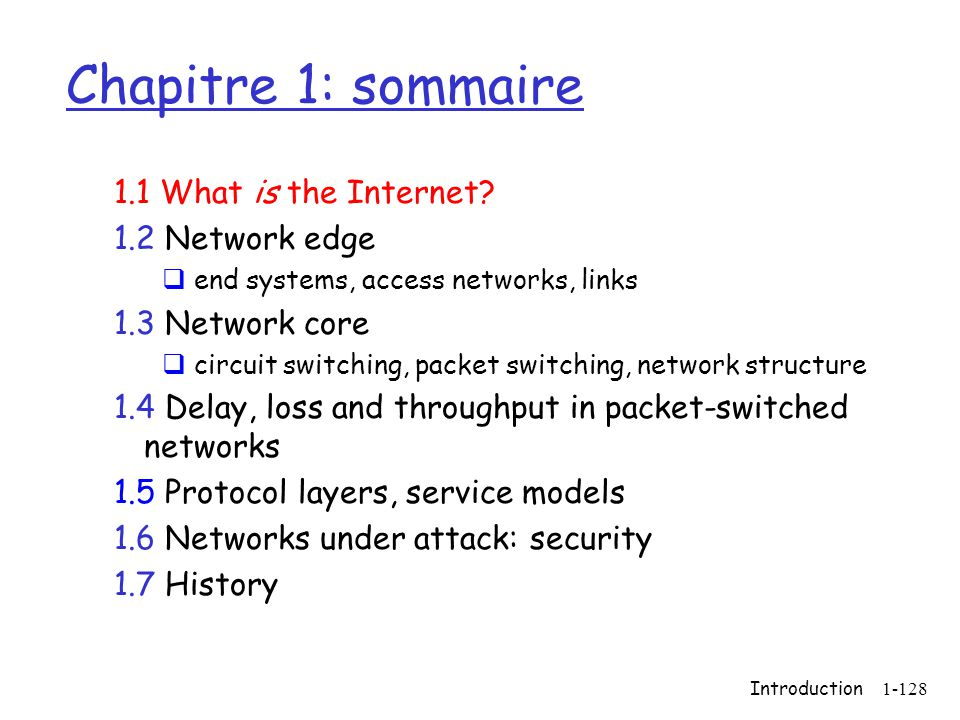 Chapitre 1: sommaire 1.1 What is the Internet 1.2 Network edge